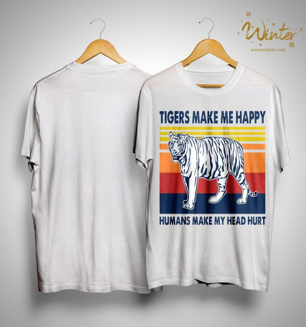 Vintage Tigers Make Me Happy Humans Make My Head Hurt Shirt