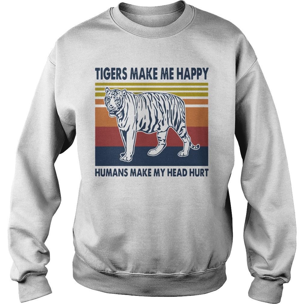 Vintage Tigers Make Me Happy Humans Make My Head Hurt Sweater