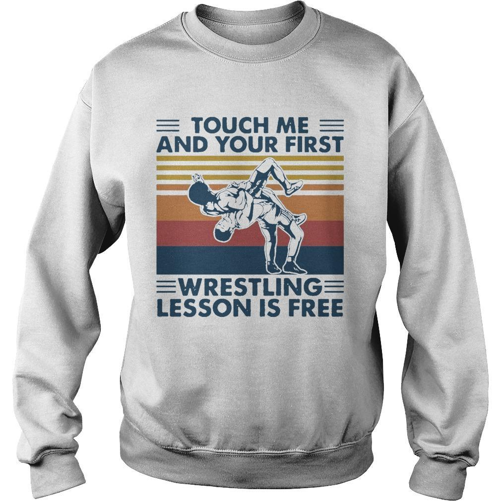 Vintage Touch Me And Your First Wrestling Lesson Is Free Sweater