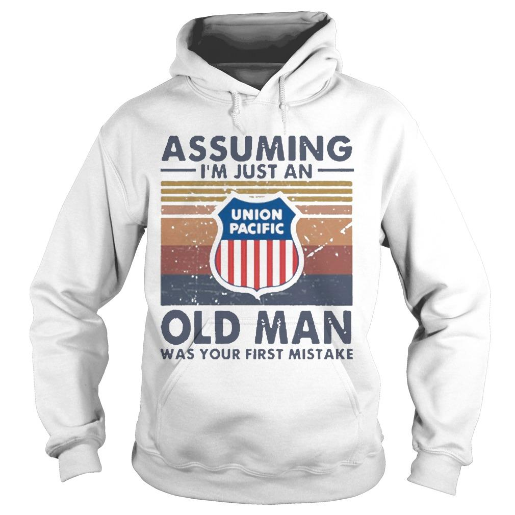 Vintage Union Pacific Railroad Assuming I'm Just An Old Man Hoodie