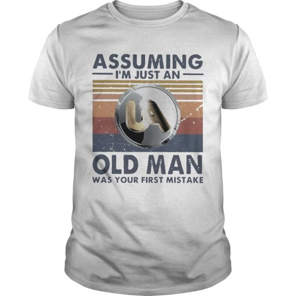Vintage United Association Assuming I'm Just An Old Man Shirt