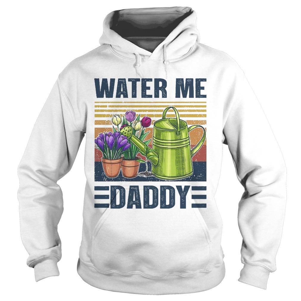 Vintage Water Me Daddy Hoodie