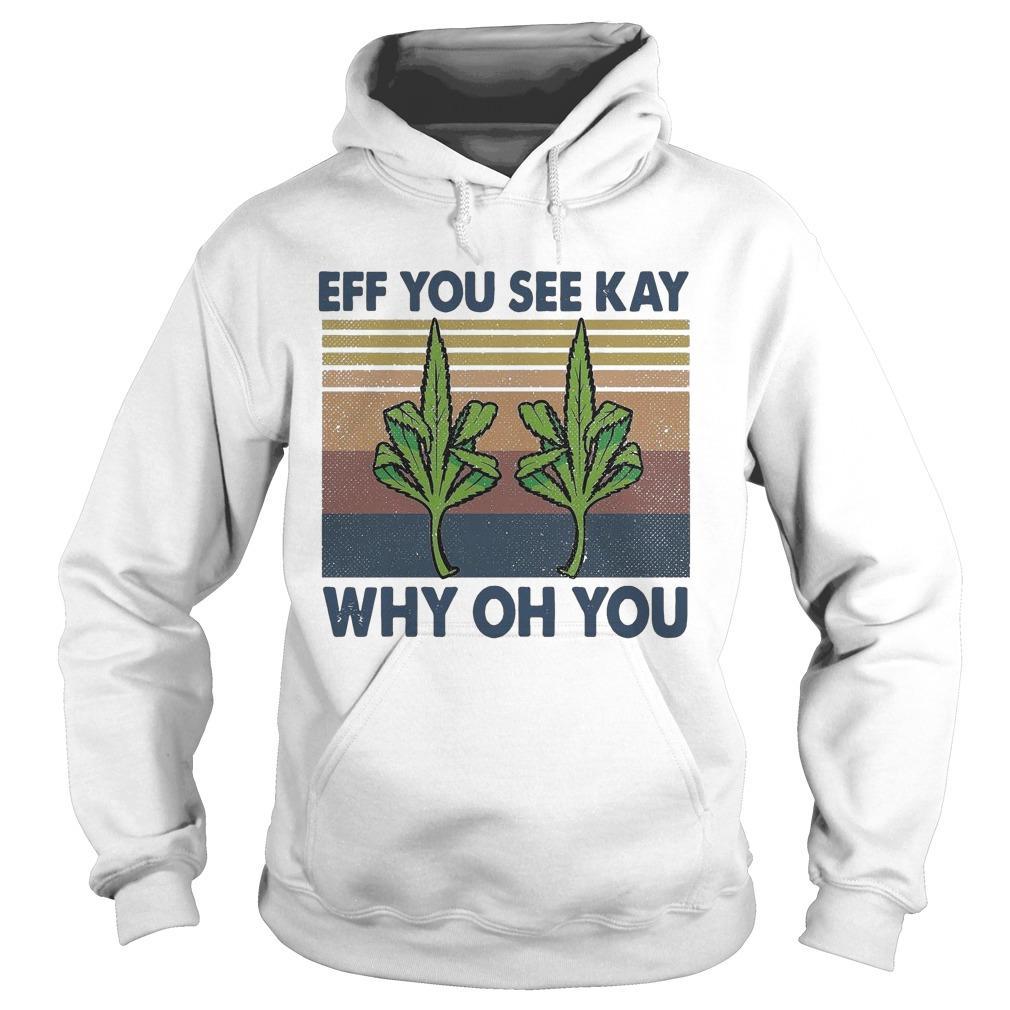 Vintage Weed Fuck Eff You See Kay Why Oh You Hoodie