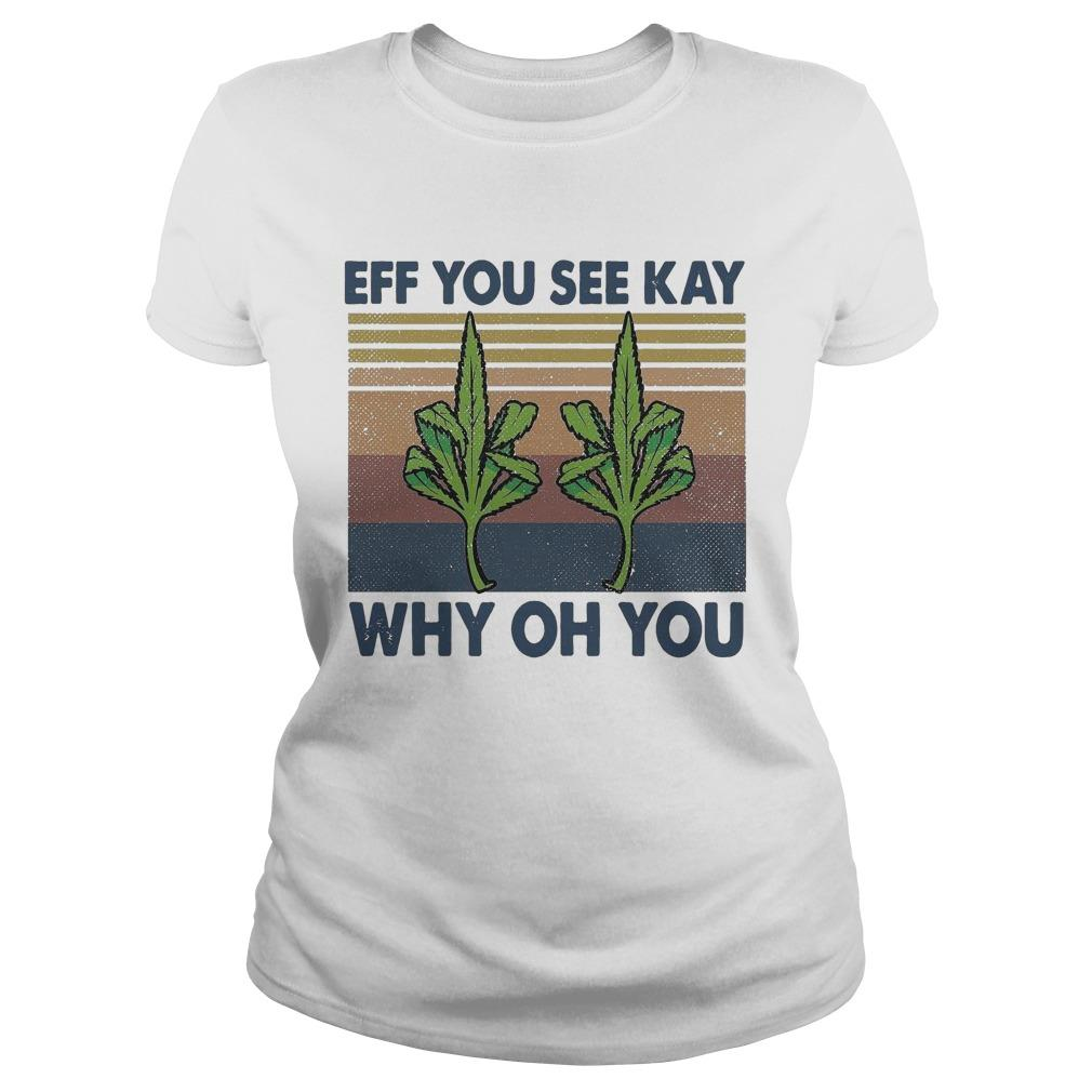 Vintage Weed Fuck Eff You See Kay Why Oh You Longsleeve