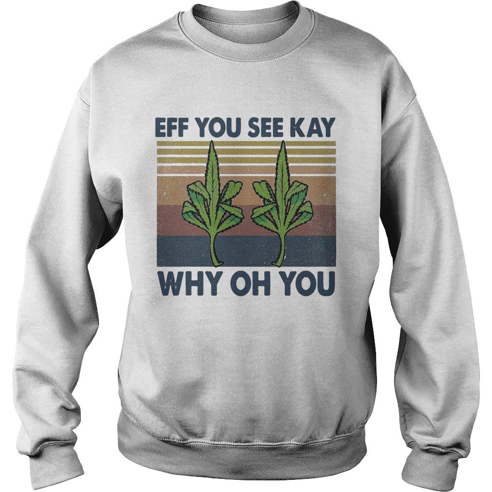 Vintage Weed Fuck Eff You See Kay Why Oh You Sweater