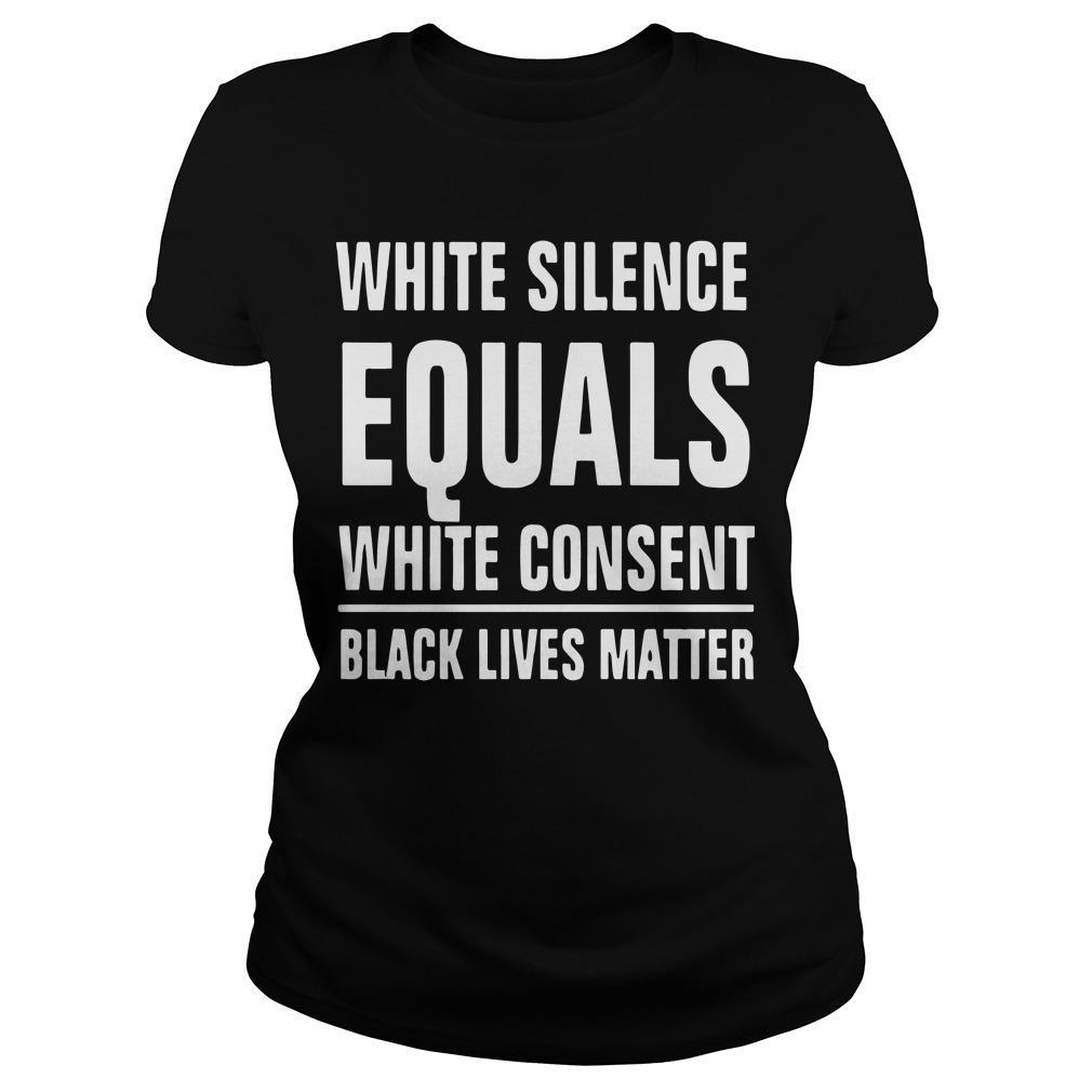 White Silence Equals White Consent T Longsleeve