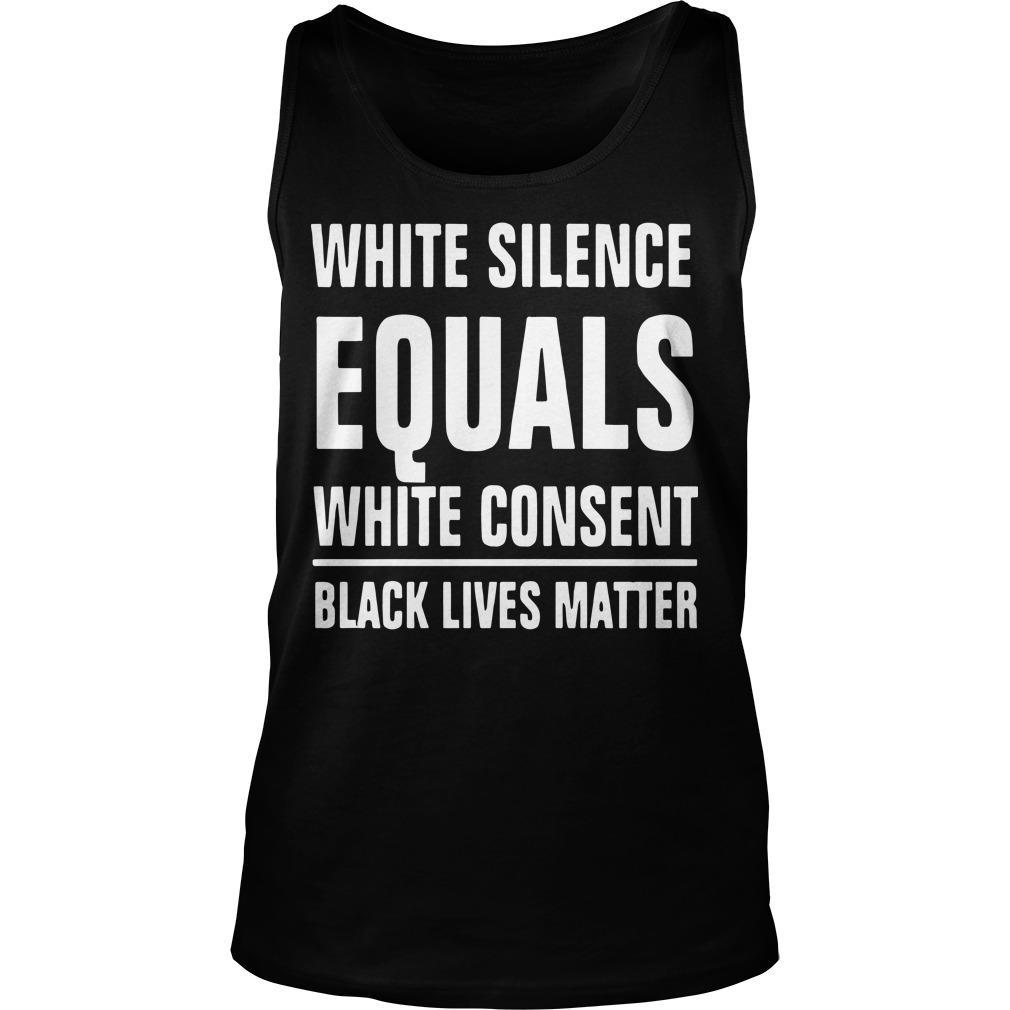 White Silence Equals White Consent T Tank Top