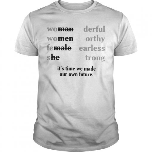 Woman Wonderful Women Worthy Female Fearless She Strong Shirt