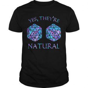 Yes They're Natural Shirt