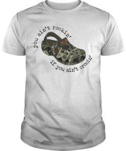 You Ain't Rockin' If You Ain't Crocin' Shirt