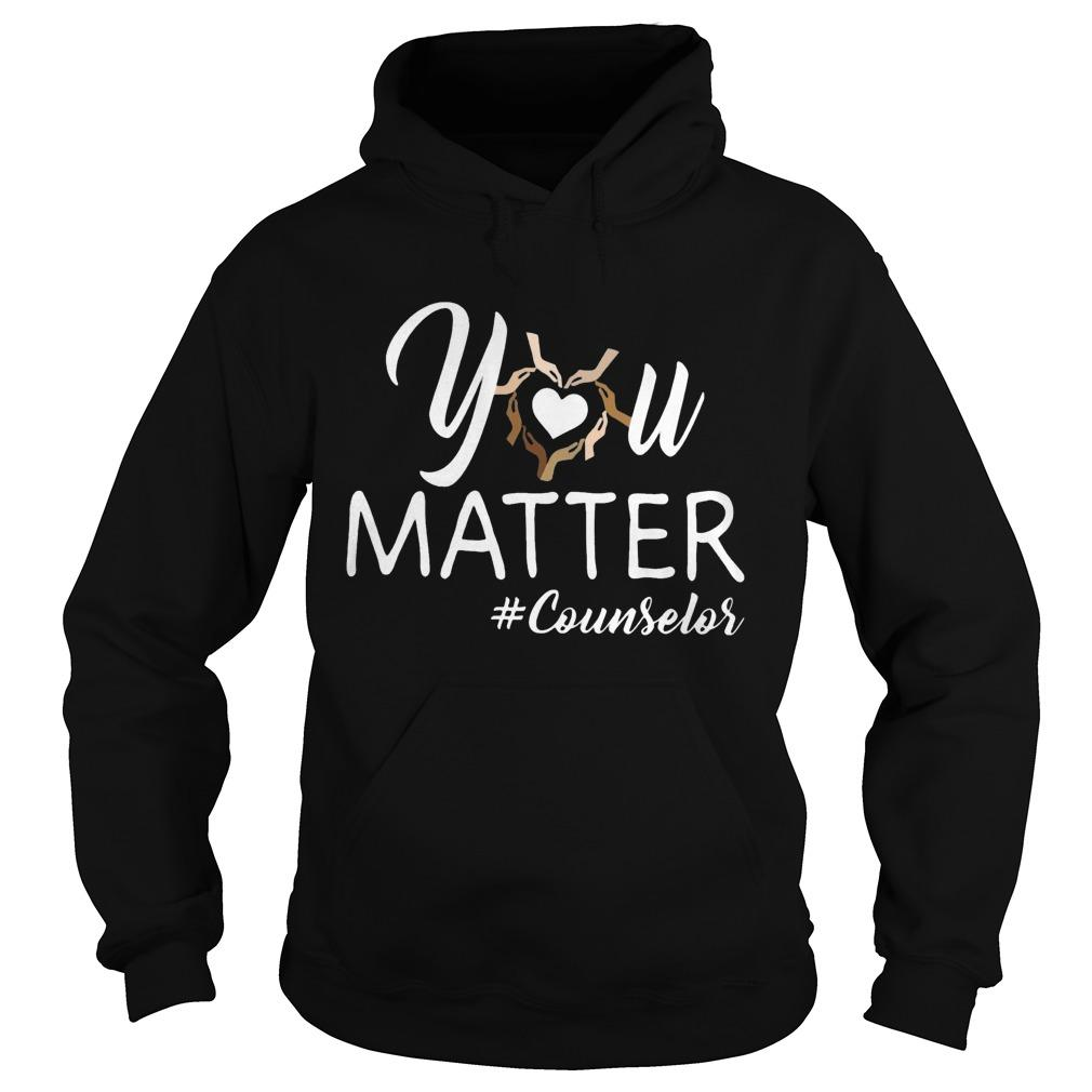 You Matter #counselor Hoodie