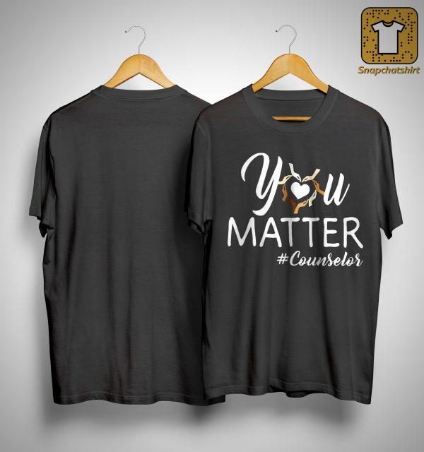 You Matter #counselor Shirt