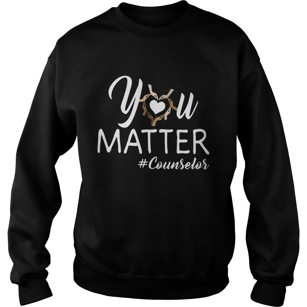 You Matter #counselor Sweater