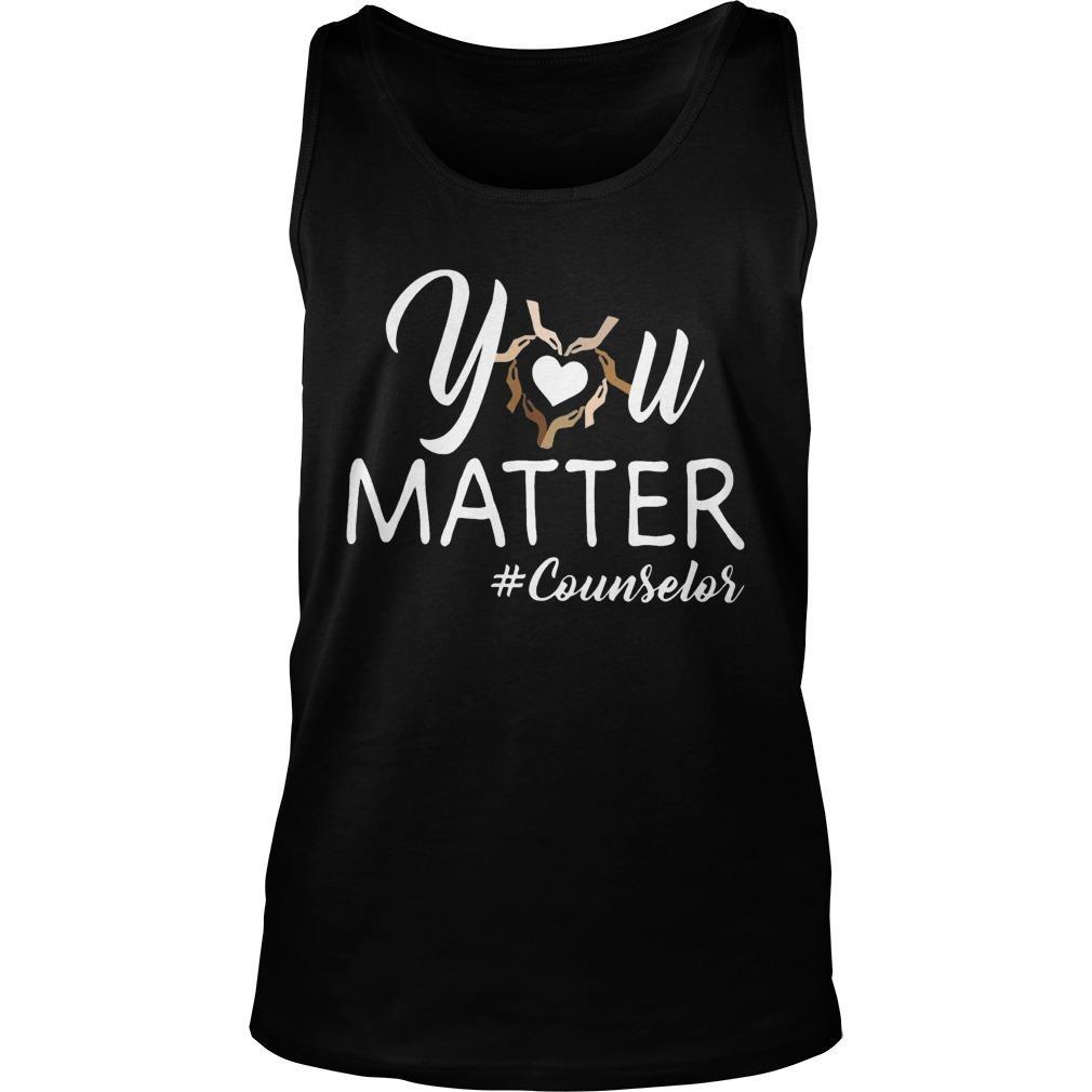 You Matter #counselor Tank Top