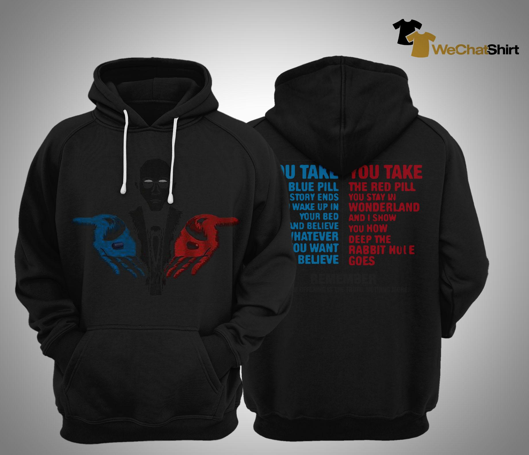 You Take The Blue Bill The Story Ends The Red Pill You Stay In Hoodie