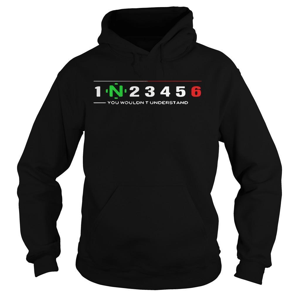 1 N 2 3 4 5 6 You Wouldn't Understand Hoodie