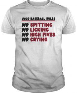 2020 Baseball Rules No Spitting Licking High Fives Crying Shirt