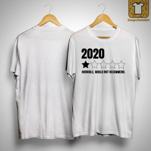 2020 One Star Horrible Would Not Recommend Shirt