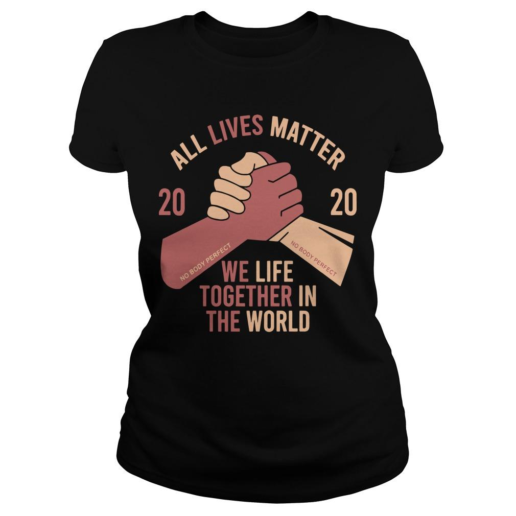2020 We Life Together In Th World All Lives Matter T Longsleeve