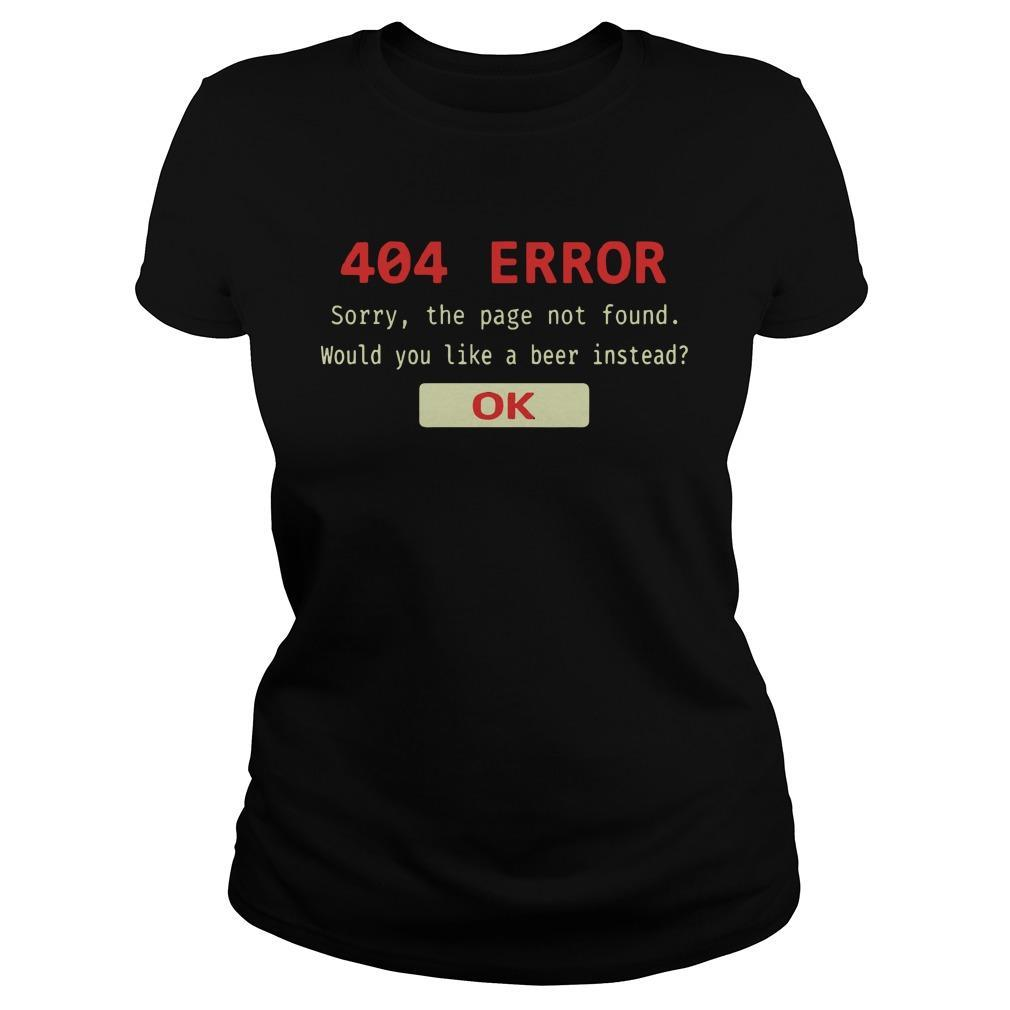 404 Error Sorry The Page Not Found Would You Like A Beer Instead Ok Longsleeve