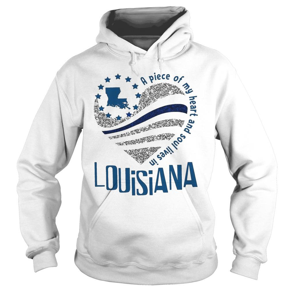 A Piece Of My Heart And Soul Lives In Louisiana Hoodie