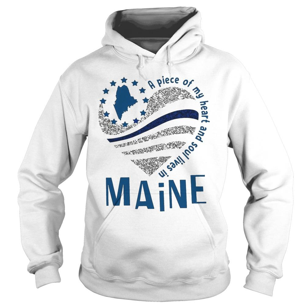A Piece Of My Heart And Soul Lives In Maine Hoodie