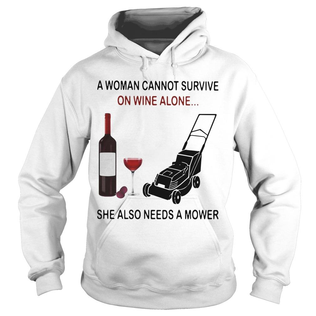 A Woman Cannot Survive On Wine Alone She Also Needs A Mower Hoodie