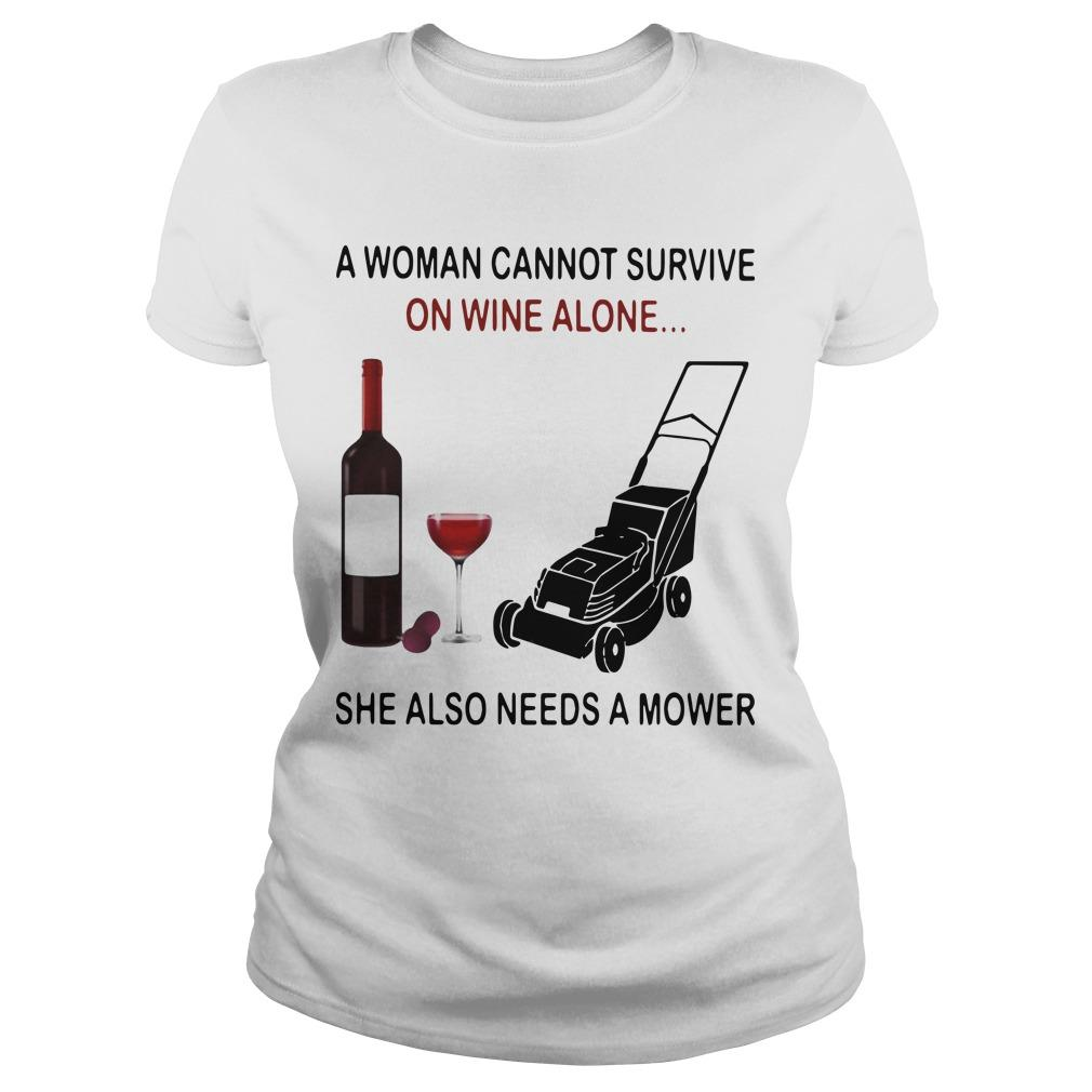 A Woman Cannot Survive On Wine Alone She Also Needs A Mower Longsleeve