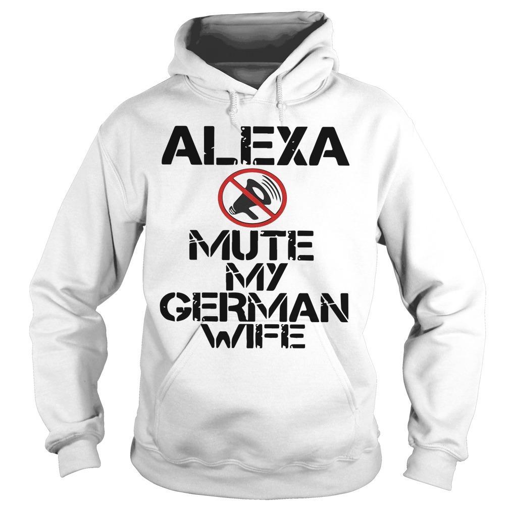 Alexa Mute My German Wife Hoodie