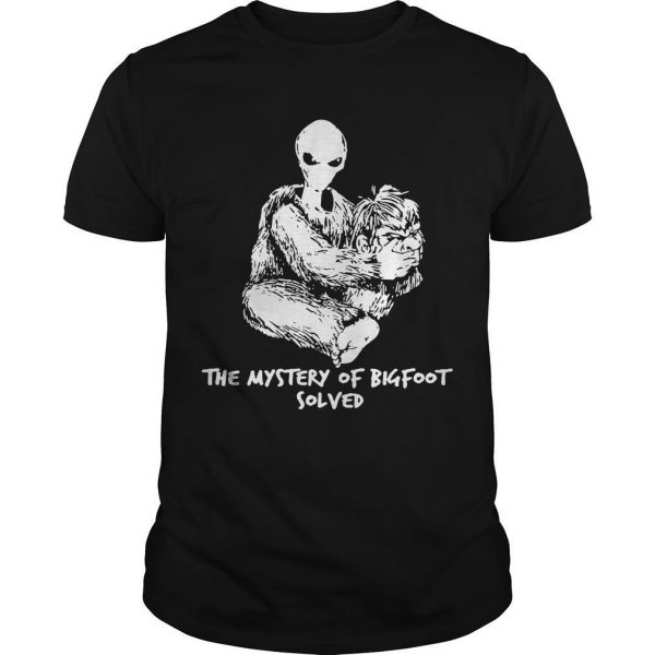 Alien The Mystery Of Bigfoot Solved Shirt