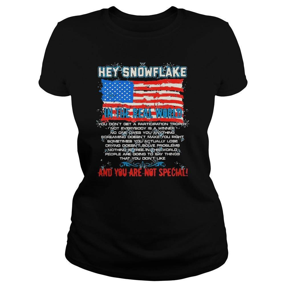 American Flag Hey Snowflake In The Real World And You Are Not Special Longsleeve
