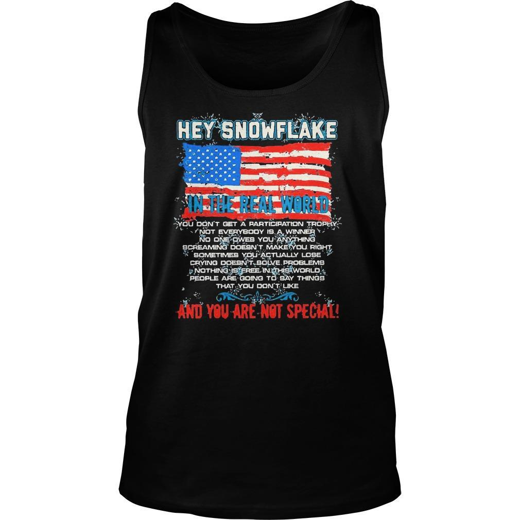 American Flag Hey Snowflake In The Real World And You Are Not Special Tank Top