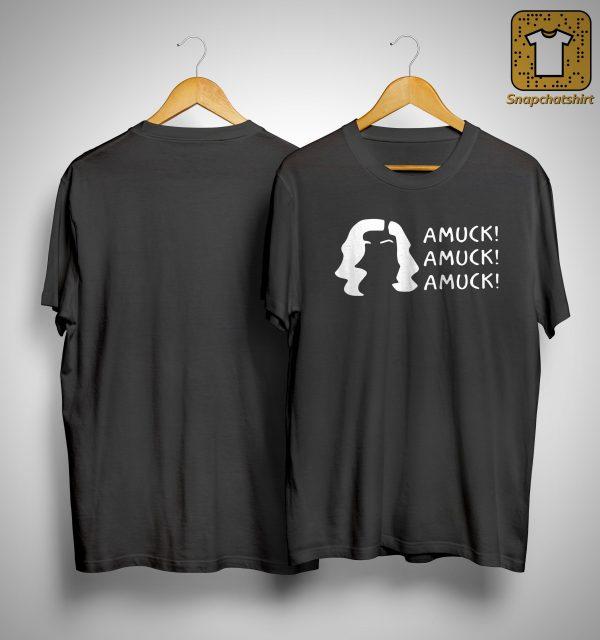 Amuck Amuck Amuck Shirt