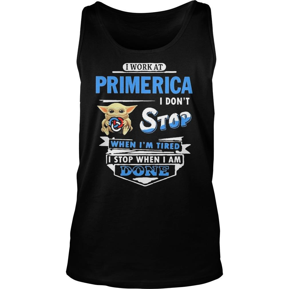Baby Yoda I Work At Primerica I Don't Stop When I'm Tired Tank Top