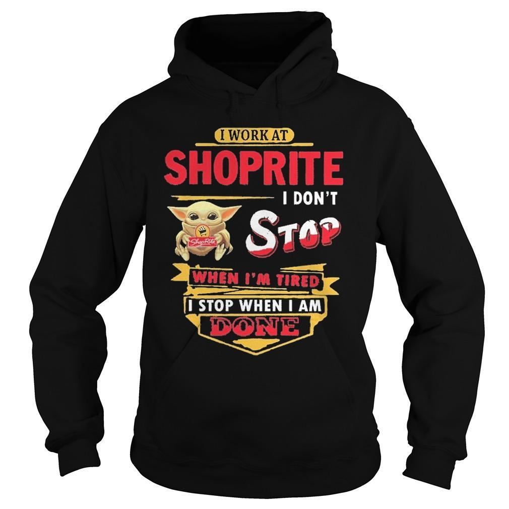 Baby Yoda I Work At Shoprite I Don't Stop When I'm Tired Hoodie