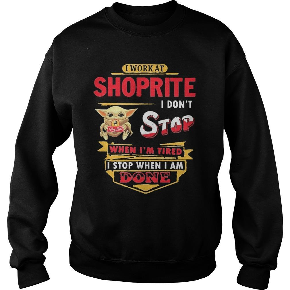 Baby Yoda I Work At Shoprite I Don't Stop When I'm Tired Sweater