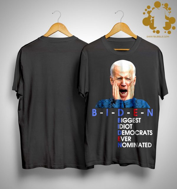 Biden Biggest Idiot Democrats Ever Nominated Shirt