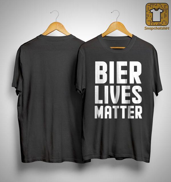 Bier Lives Matter Shirt
