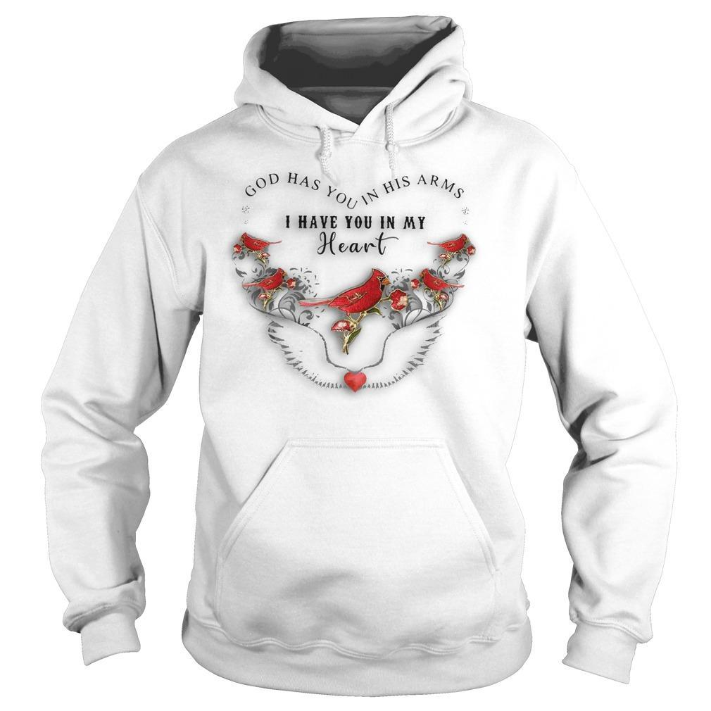 Bird God Has You In His Arms I Have You In My Heart Hoodie