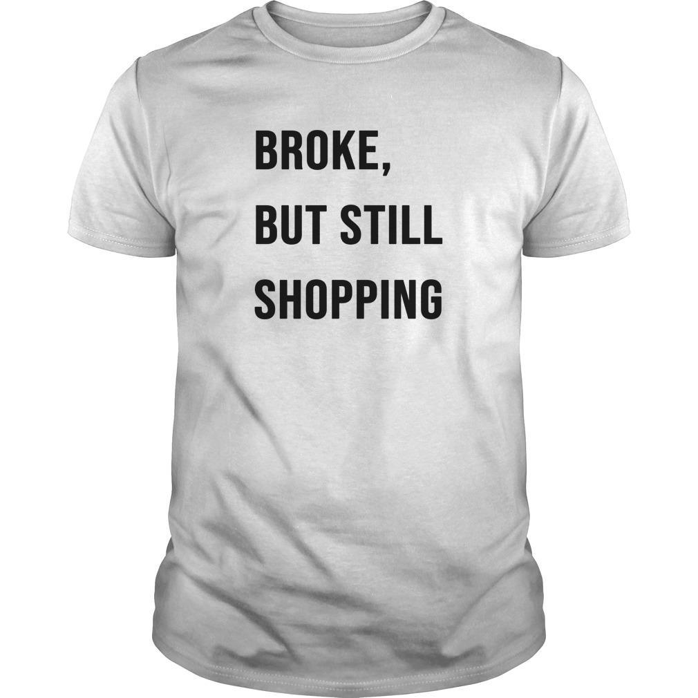 Broke But Still Shopping Longsleeve