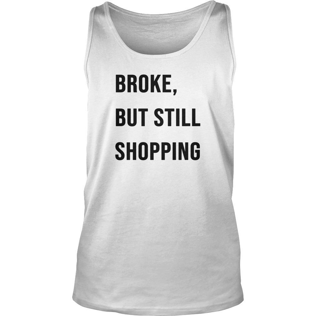 Broke But Still Shopping Tank Top
