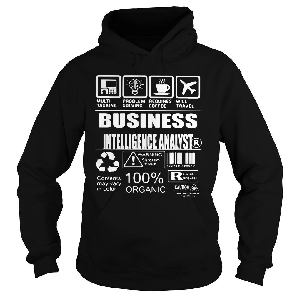 Business Intelligence Analyst Warning Sarcasm Inside 100% Organic Hoodie