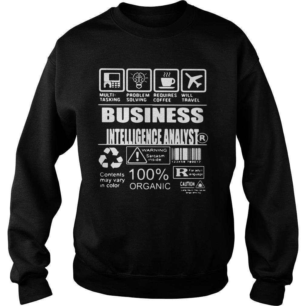 Business Intelligence Analyst Warning Sarcasm Inside 100% Organic Sweater