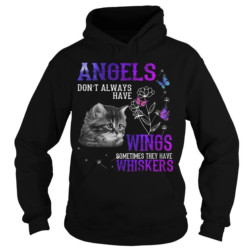 Cat Angels Don't Always Have Wings Sometimes They Have Whiskers Hoodie