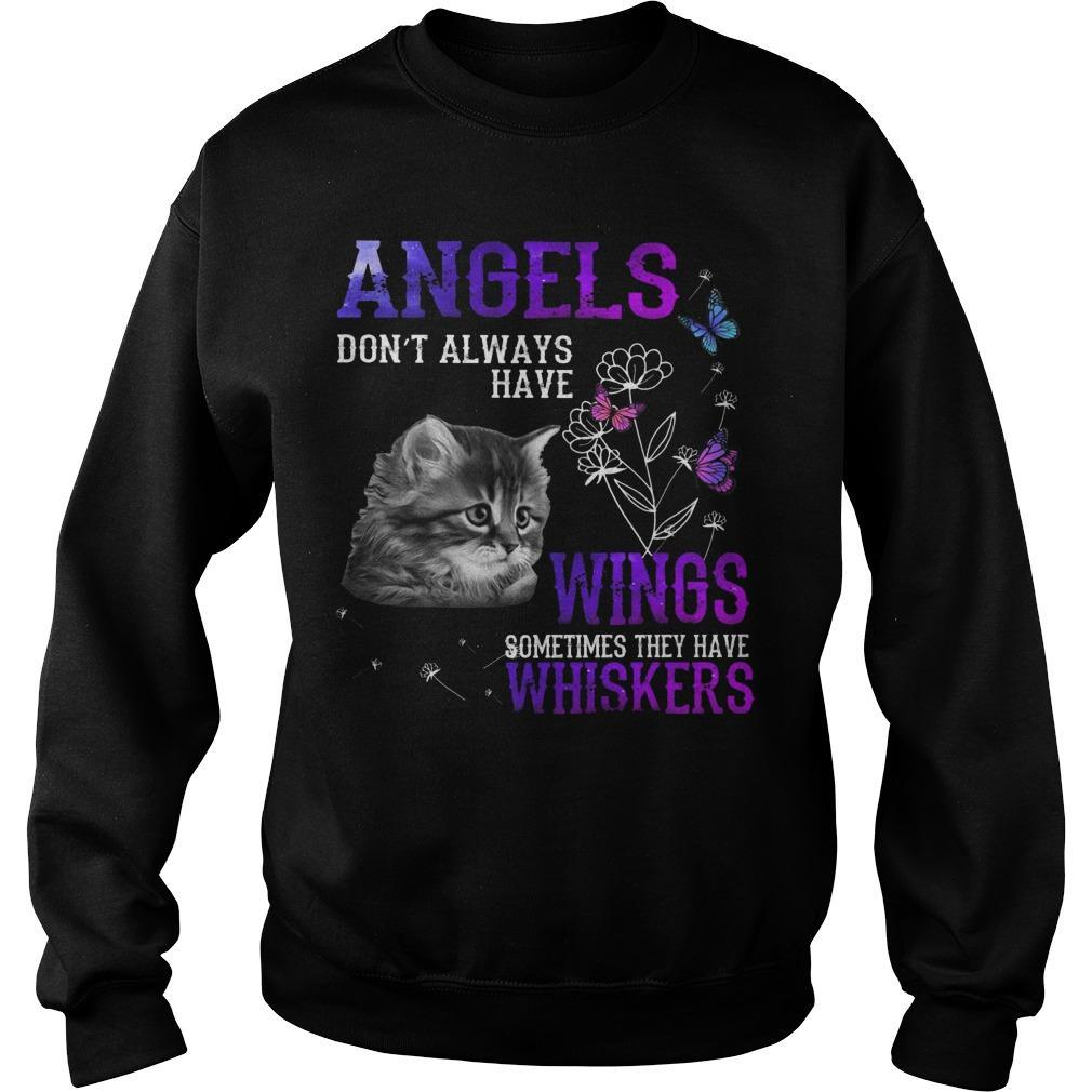 Cat Angels Don't Always Have Wings Sometimes They Have Whiskers Sweater