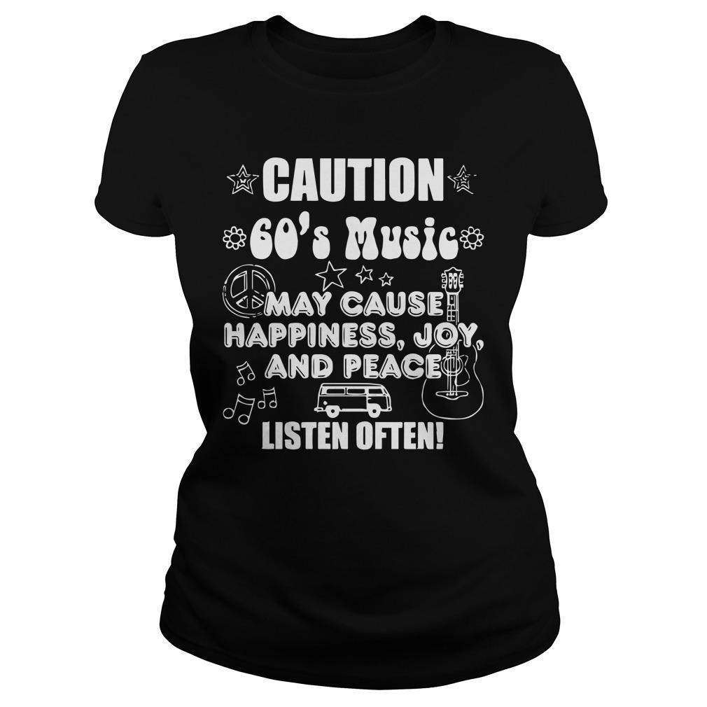 Caution 60's Music May Cause Happiness Joy And Peace Longsleeve