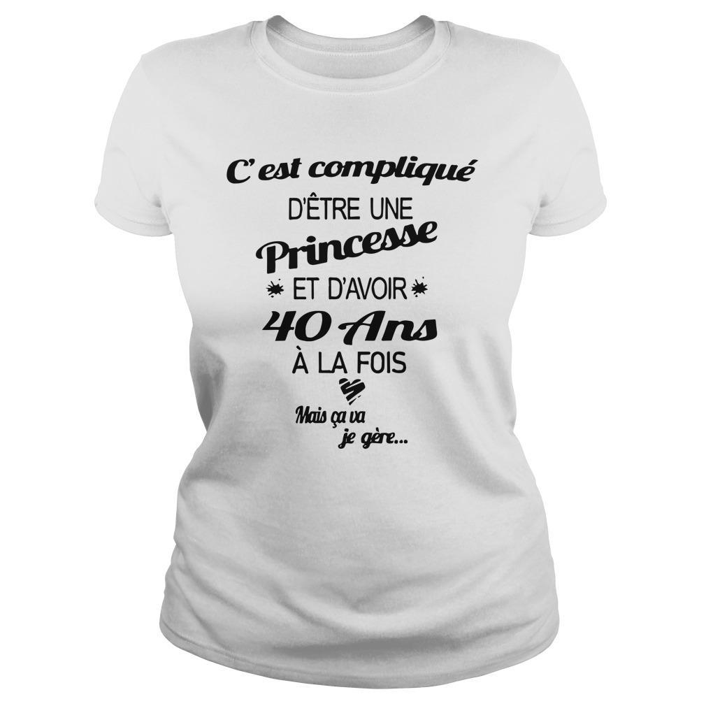 C'est Compliqué D'être Une Princesse Et D'avoir 40 Ans Longsleeve