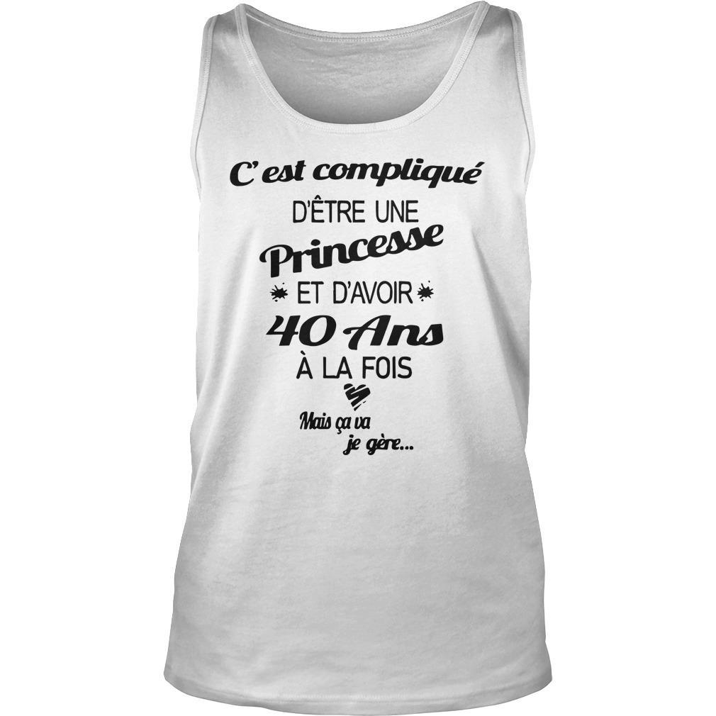 C'est Compliqué D'être Une Princesse Et D'avoir 40 Ans Tank Top