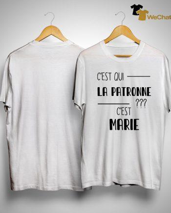 C'est Qui La Patronne C'est Marie Shirt