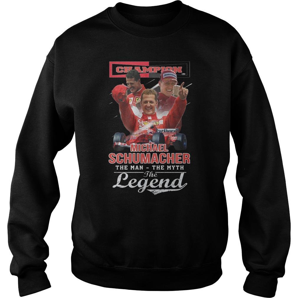 Champion Michael Schumacher The Man The Myth The Legend Sweater